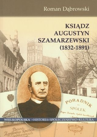 Ksiadz Augustyn Szamarzewski 1832-1891