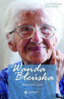 Wanda Błeńska - książka Spełnione Życie