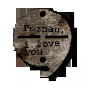 POZNAN I LOVE YOU nieśmiertelnik Foto: POZNAN I LOVE YOU