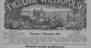 Tygodnik Wielkopolski nr1 1.01.1871 Foto: Wielkopolska Biblioteka Cyfrowa