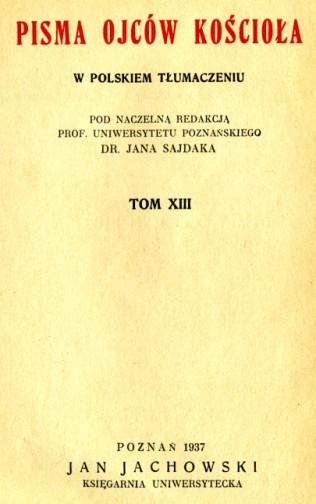 Pisma ojcow kosciola - Jan Sajdak_(red.). Tom XIII. Wydawnictwo Jan Jachowski