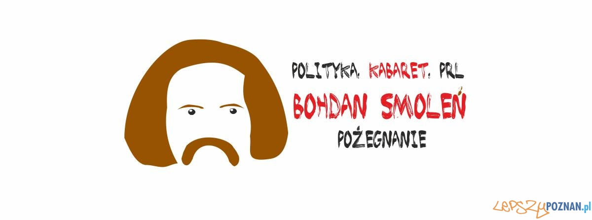 Polityka, kabaret, PRL. Bohdan Smoleń - pożegnanie